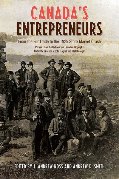 Canada's Entrepreneurs By: Andrew Ross,Andrew Smith