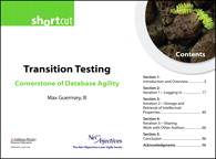 Transition Testing: Cornerstone of Database Agility (Short Cut) By: Max Guernsey III