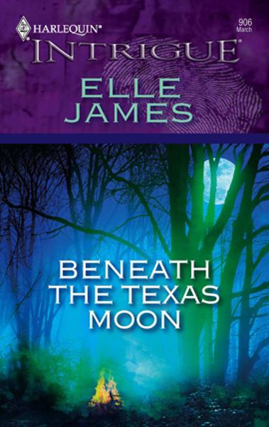 Beneath the Texas Moon By: Elle James