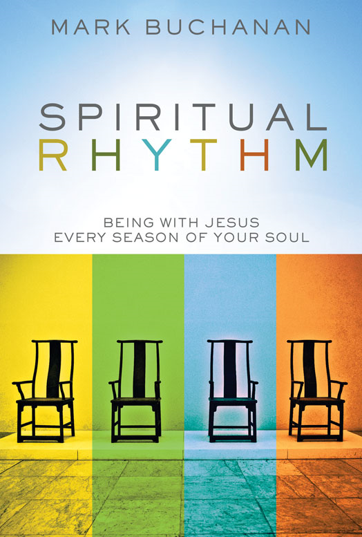 Spiritual Rhythm By: Mark   Buchanan