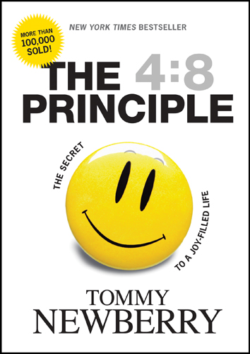 The 4:8 Principle By: Tommy Newberry