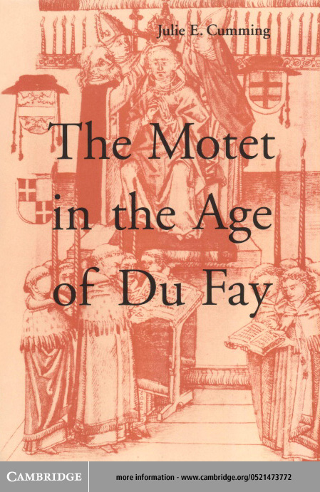The Motet in the Age of Du Fay By: Cumming, Julie E.