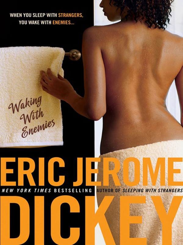 Waking with Enemies By: Eric Jerome Dickey