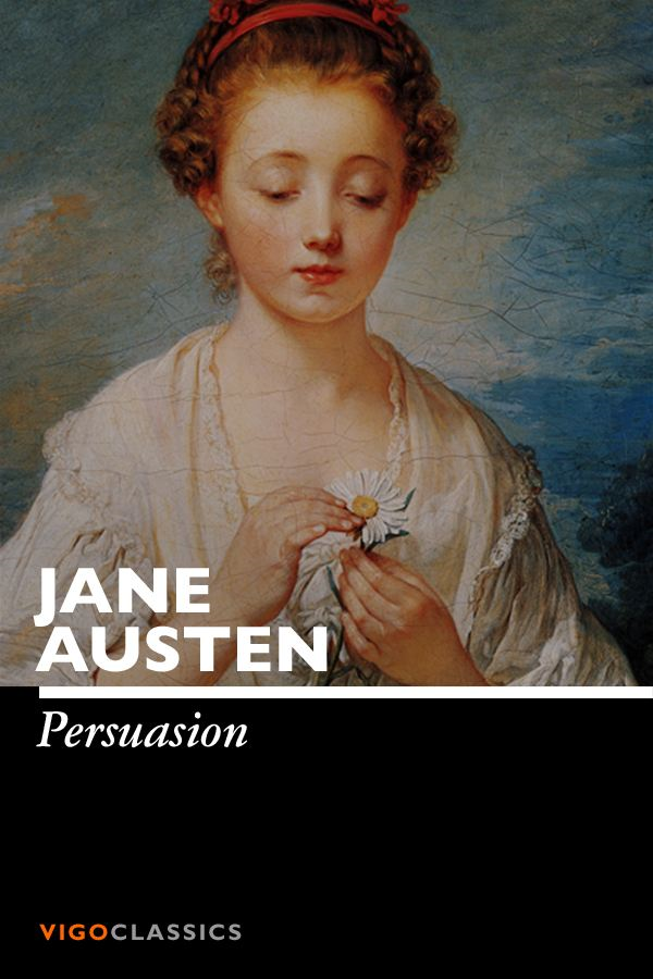 Persuasion By: Jane Austen