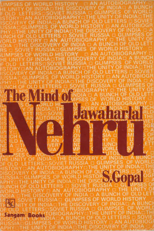 The Mind of Jawaharlal Nehru By: Dr Sarvepalli Gopal