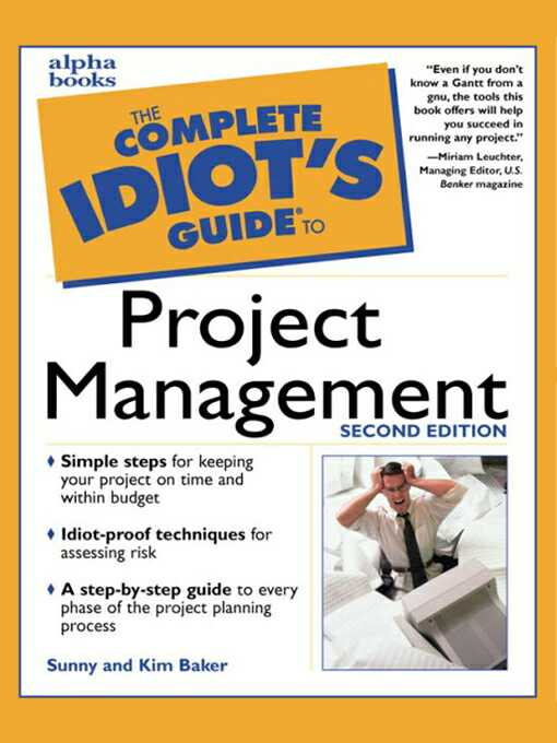 The Complete Idiot's Guide to Project Management, 5th Edition By: G. Michael Campbell,  PMP