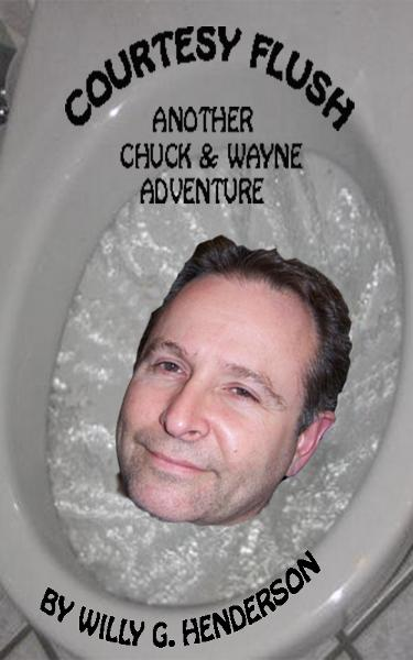 Courtesy Flush: Another Chuck & Wayne Adventure