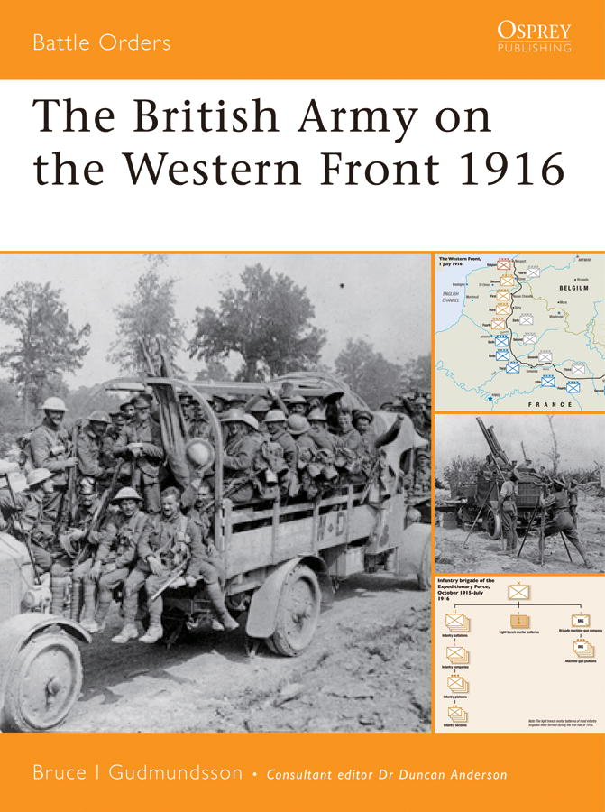 The British Army on the Western Front 1916 By: Bruce Gudmundsson