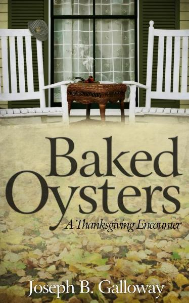 Baked Oysters: A Thanksgiving Encounter