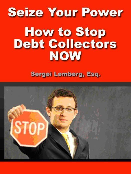 Seize Your Power: How To Stop Debt Collectors Now (Mobi Classics)