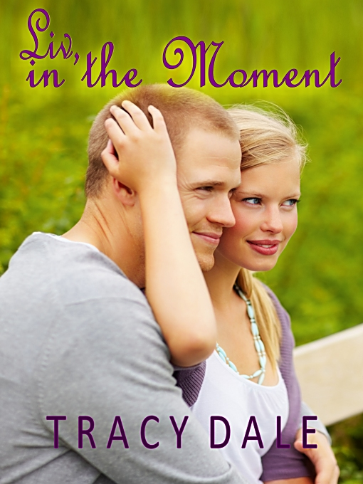Tracy Dale - Liv In the Moment