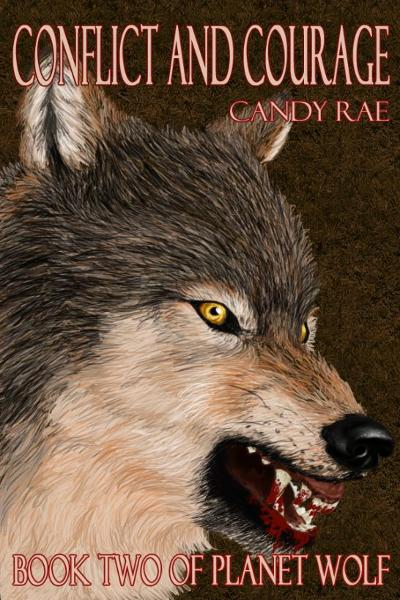 Conflict and Courage By: Candy Rae