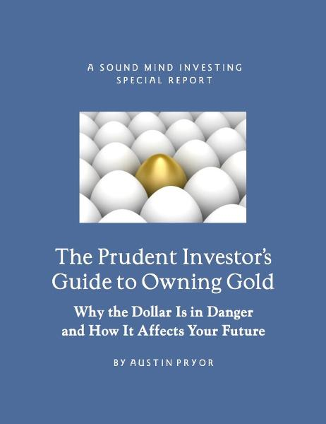 The Prudent Investor's Guide to Owning Gold By: Austin Pryor