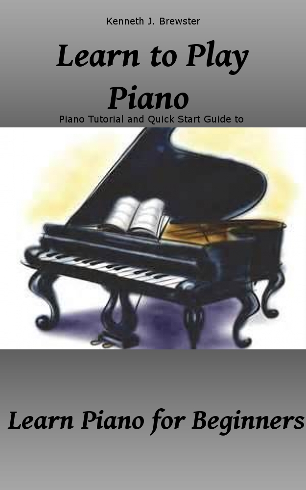 Learn to Play Piano:  Piano Tutorial and Quick Start Guide