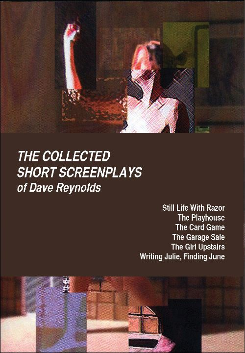 The Collected Short Screenplays of Dave Reynolds