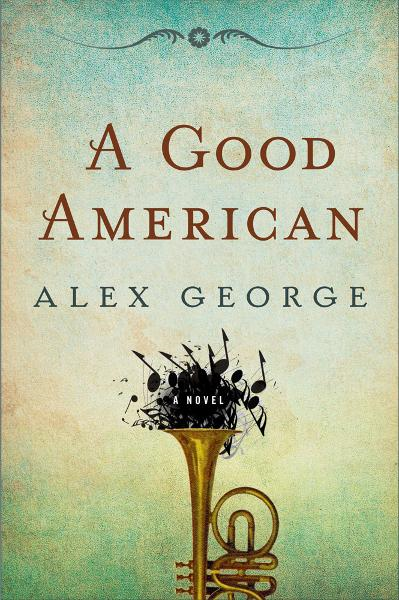 A Good American By: Alex George