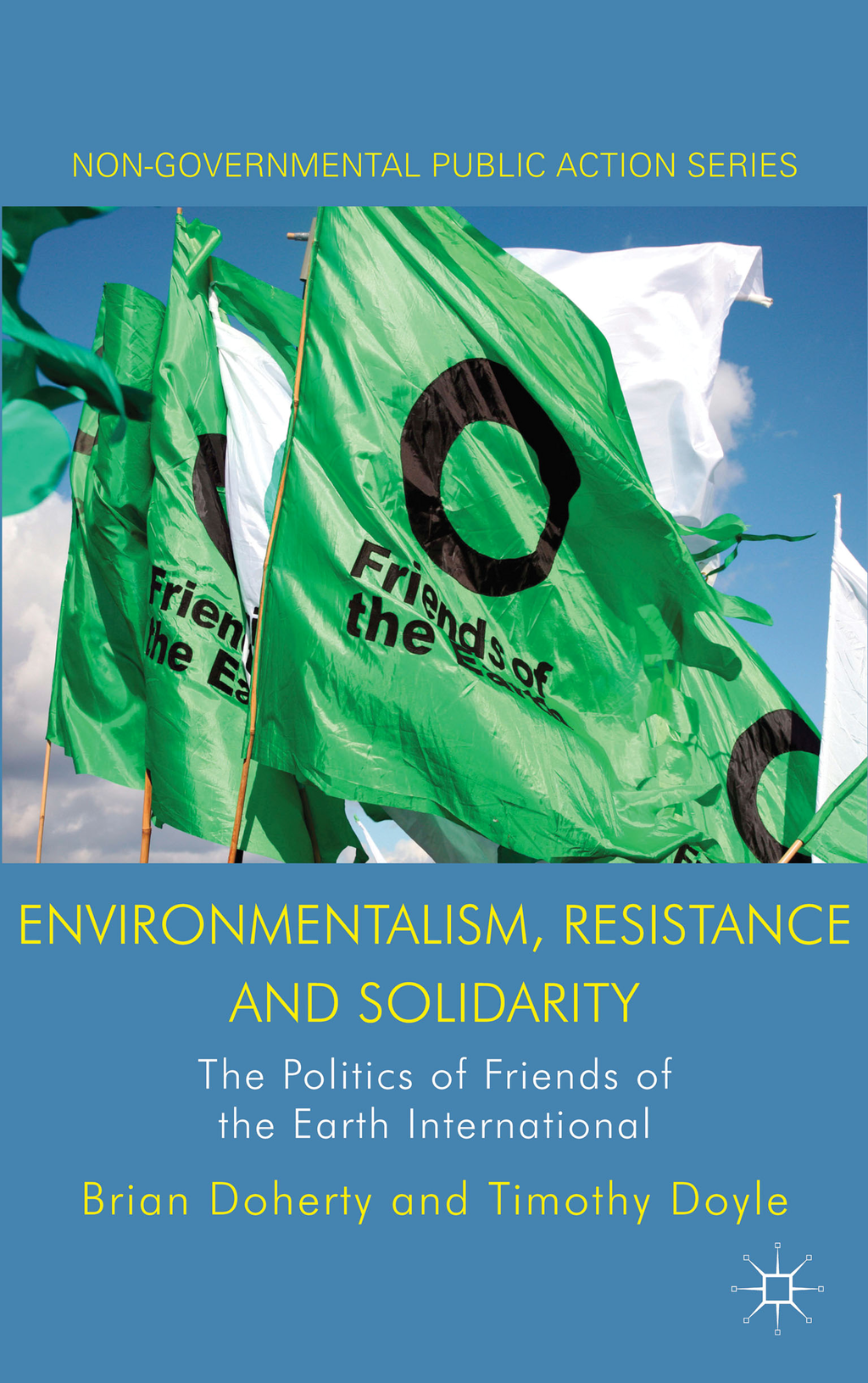 Environmentalism,  Resistance and Solidarity The Politics of Friends of the Earth International