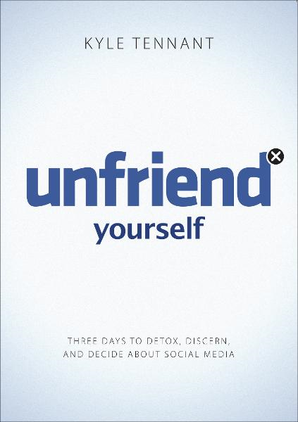Unfriend Yourself By: Kyle Tennant