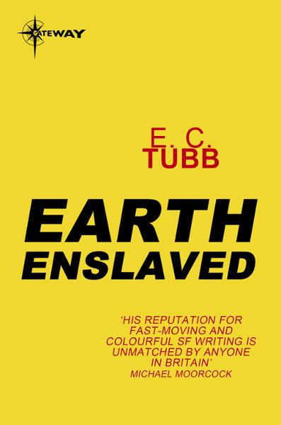 Earth Enslaved By: E.C. Tubb