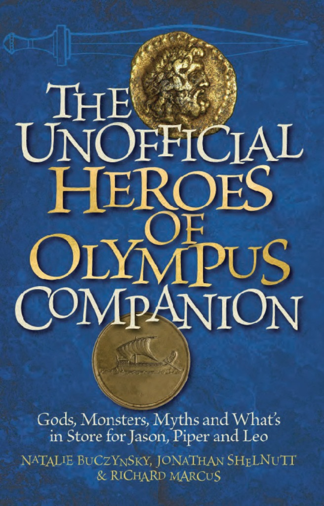 The Unofficial Heroes of Olympus Companion By: Jonathan  Shelnutt ,Natalie  Buczynsky,Richard Marcus