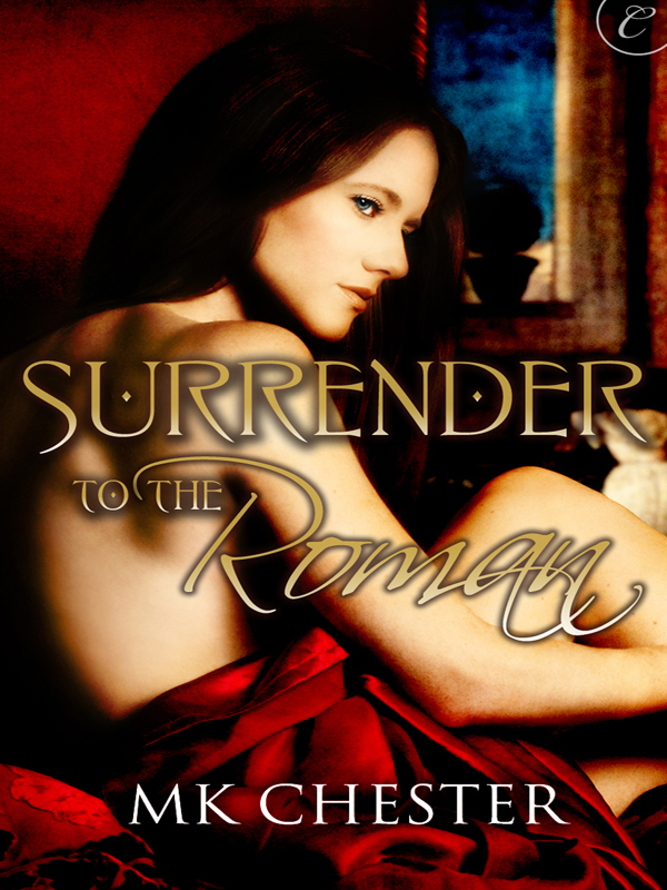 Surrender to the Roman By: M.K. Chester
