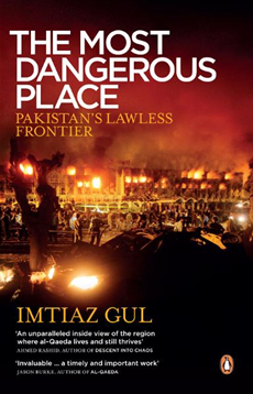 The Most Dangerous Place Pakistan's Lawless Frontier