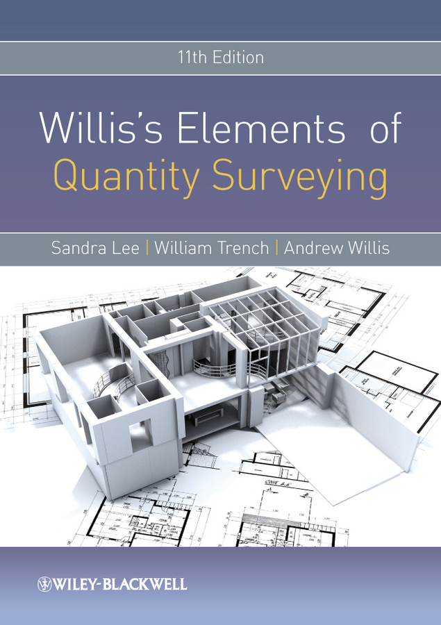 Willis's Elements of Quantity Surveying By: Andrew Willis,Sandra Lee,William Trench
