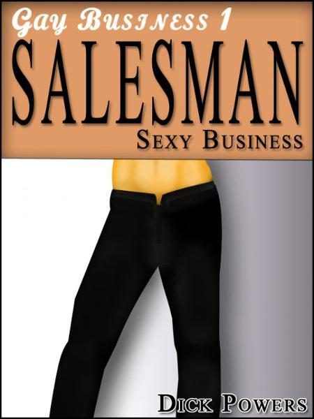 Gay Business #1: Salesman 'Sexy Business.' (Erotic Content)