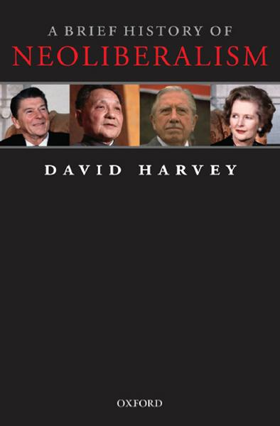 A Brief History of Neoliberalism By:  David Harvey