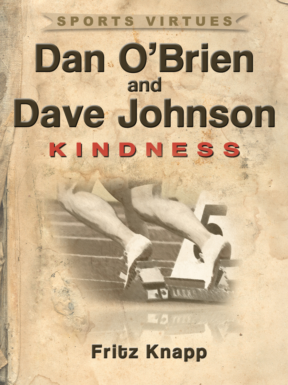 Dan O'Brien & Dave Johnson: Kindness By: Fritz Knapp