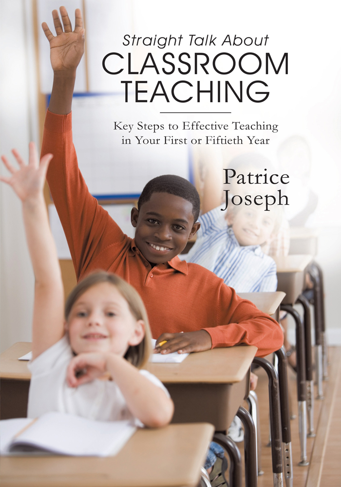 Straight Talk about Classroom Teaching By: Patrice Joseph