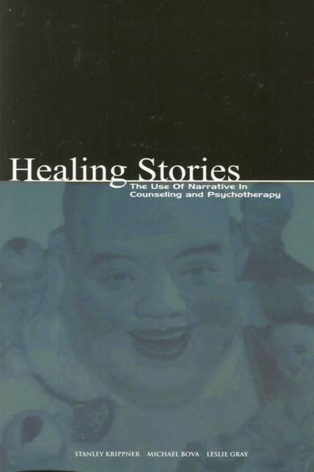 Healing Stories: The Use of Narrative in Counseling and Psychotherapy