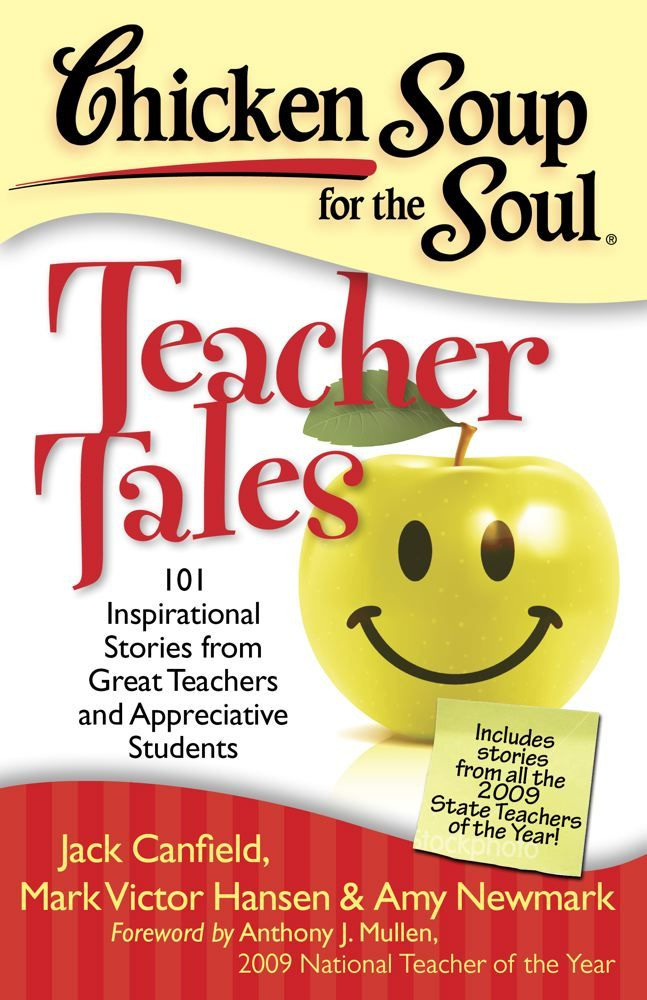Chicken Soup for the Soul: Teacher Tales By: Amy Newmark,Jack Canfield,Mark Victor Hansen
