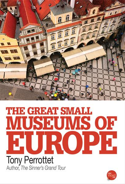 The Great Small Museums of Europe