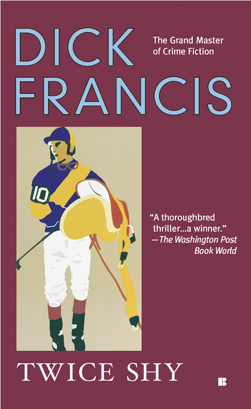 Twice Shy By: Dick Francis