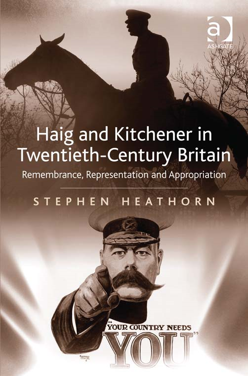 Haig and Kitchener in Twentieth-Century Britain