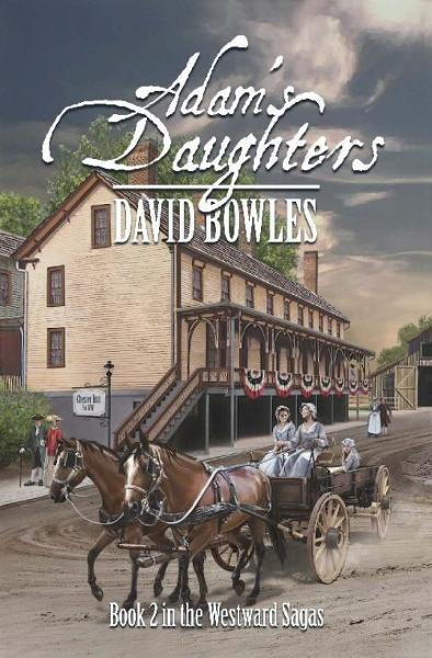 Adam's Daughters: Book 2 in the Westward Sagas