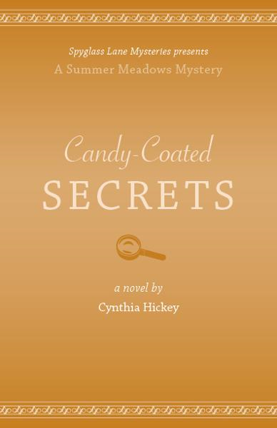 Candy-Coated Secrets By: Cynthia Hickey