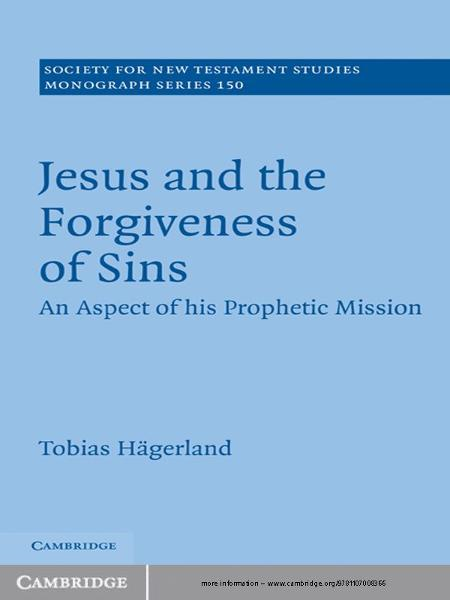 Jesus and the Forgiveness of Sins An Aspect of his Prophetic Mission