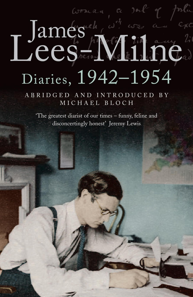 Diaries, 1942-1954 By: James Lees-Milne,Michael Bloch