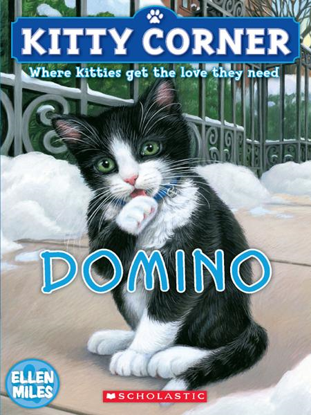 Kitty Corner #4: Domino By: Ellen Miles