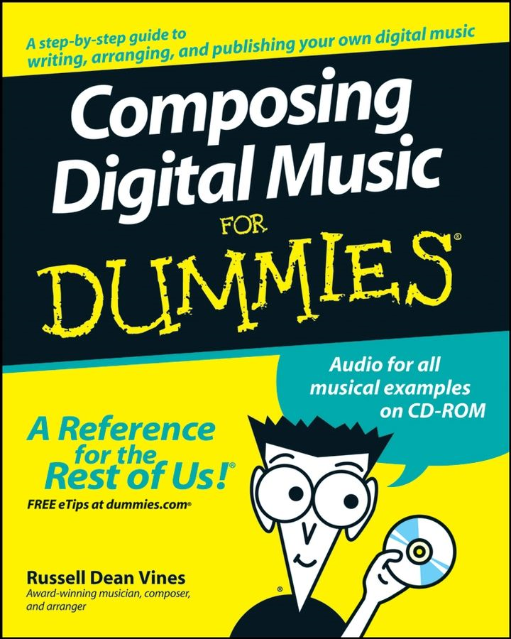 Composing Digital Music For Dummies By: Russell Dean Vines