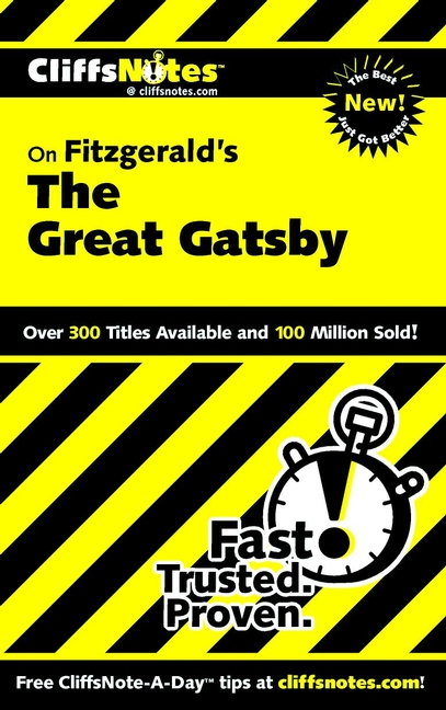 CliffsNotes on Fitzgerald's The Great Gatsby By: Kate Maurer