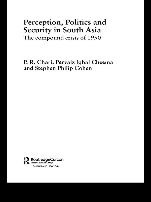 Perception, Politics and Security in South Asia
