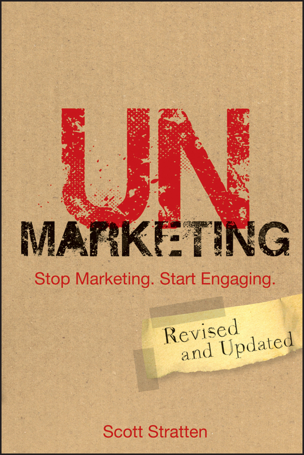 UnMarketing By: Scott Stratten