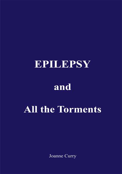 EPILEPSY and All the Torments