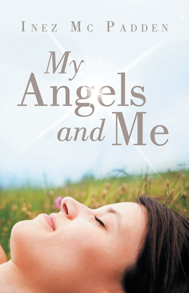 My Angels and Me By: Inez Mc Padden