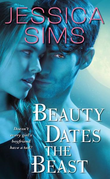 Beauty Dates the Beast By: Jessica Sims