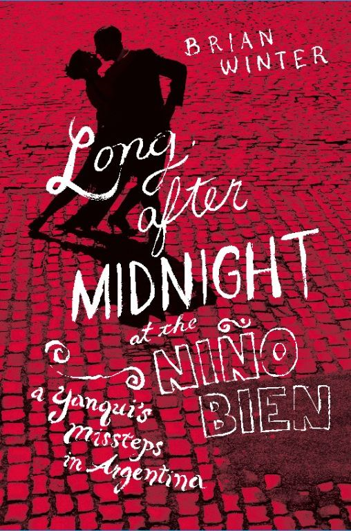 Long After Midnight at the Nino Bien: A Yanqui's Missteps in Argentina