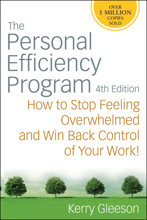 The Personal Efficiency Program By: Kerry Gleeson